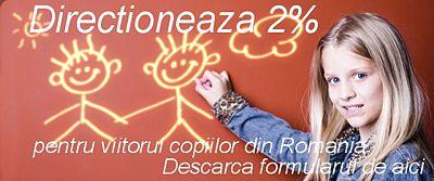 Directioneaza 2% pentru viitorul copiilor din Romania. Descarca formularul de aici.
